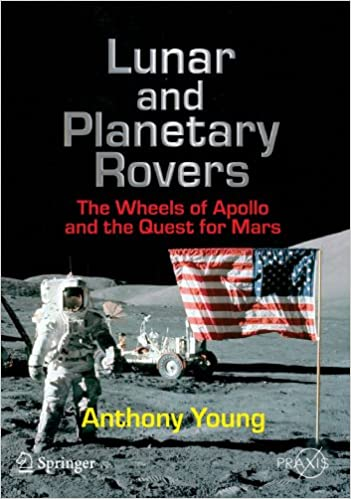 Book Lunar and Planetary Rovers: The Wheels of Apollo and the Quest for Mars (Springer Praxis Books)