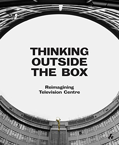 Thinking Outside the Box: Reimagining Television Centre