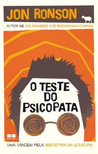 O teste do psicopata: Uma viagem pela indústria da loucura
