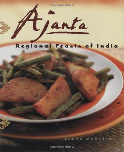 Ajanta: Regional Feasts of India by Lachu Moorjani