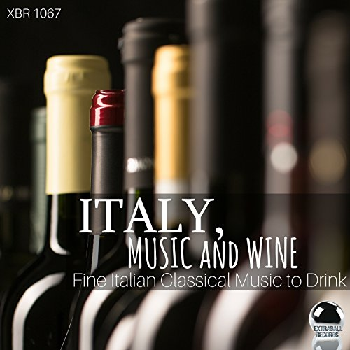 Italy, Music and Wine: Fine Italian Classical Music to -