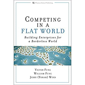 Competing in a Flat World Audiobook