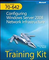 MCTS Self-Paced Training Kit (Exam 70-642): Configuring Windows Server 2008 Network Infrastructure