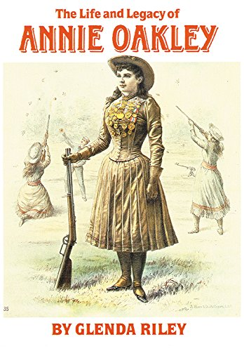 The Life and Legacy of Annie Oakley (The Oklahoma Western - Us Oakley Military