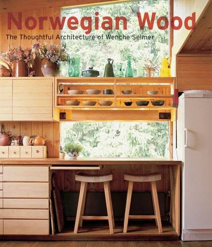 Norwegian Wood: The Thoughtful Architecture of Wenche Selmer by Brand: Princeton Architectural Press