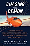 #6: Chasing the Demon: A Secret History of the Quest for the Sound Barrier, and the Band of American Aces Who Conquered It