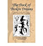 img - for [ The Dock of Broken Dreams: Love, Betrayal and Benedict Arnold By Shay, Jack Edward ( Author ) Hardcover 2008 ] book / textbook / text book