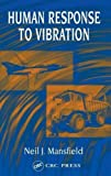 img - for Human Response to Vibration (International Library of Philosophy and) by Neil J. Mansfield (2004-10-28) book / textbook / text book