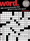 Word.: 144 Crossword Puzzles That Prove It's Hip to be Square