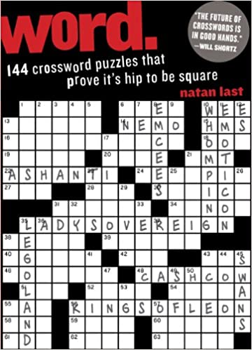Word 144 Crossword Puzzles That Prove It S Hip To Be Square Last Natan Shortz Will 9780761167556 Amazon Com Books