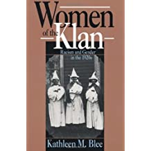 Women of the Klan: Racism and Gender in the 1920s: Racism and Gender in the 1920's