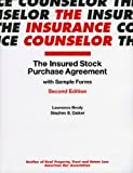The Insured Stock Purchase Agreement with Sample Forms, Lawrence Brody and Stephen B. Daiker, 1590318757
