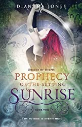 Prophecy of the Setting Sunrise: Oracle of Delphi Series, Book Two (Volume 2)