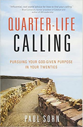 Quarter-Life Calling: Pursuing Your God-Given Purpose in