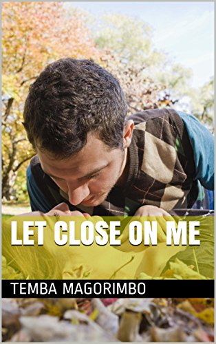 Book: Let Close On Me by Temba Magorimbo