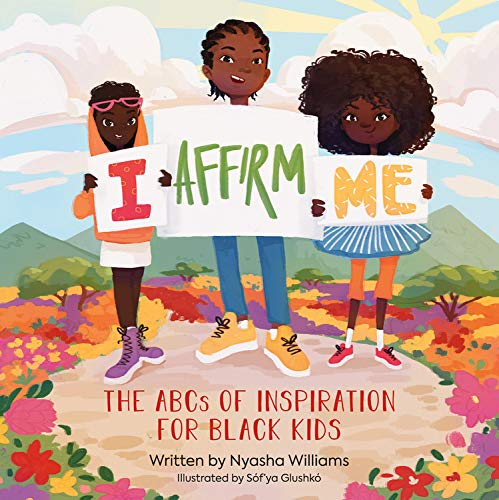 Book Cover: I Affirm Me: The ABCs of Inspiration for Black Kids