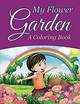 My Flower Garden A Coloring Book Flowers And Art Series