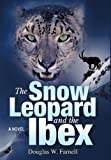 The Snow Leopard and the Ibex, Douglas W. Farnell, 1477255745