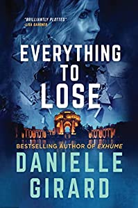 Everything To Lose by Danielle Girard ebook deal