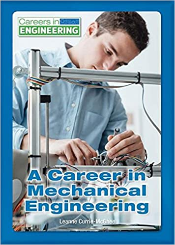 Amazon com: A Career in Mechanical Engineering (Careers in