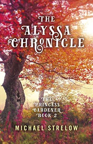 The Alyssa Chronicle: The Princess Gardener, Book II