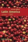 Latin America Since 1780: Second Edition
