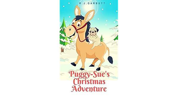 Puggy sues christmas adventure puggy sues adventures book 1 puggy sues christmas adventure puggy sues adventures book 1 kindle edition by rj garbutt children kindle ebooks amazon altavistaventures Images