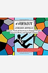 #Workout: Games, Tools & Practices to Engage People, Improve Work, and Delight Clients Paperback