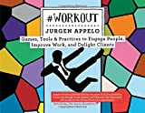 #Workout: Games, Tools & Practices to Engage People, Improve Work, and Delight Clients