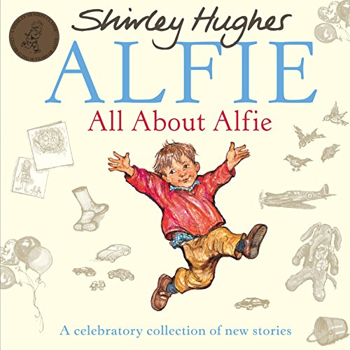 All About Alfie: A Celebratory Collection of New Stories (Peach Pear Plum)
