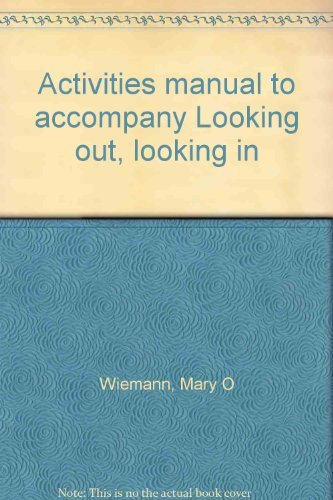 Activities manual to accompany Looking out, looking in -