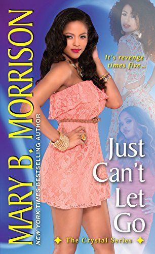 Just Cant Let Go The Crystal Series Book 2 Kindle Edition By