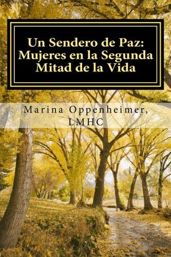 Un Sendero de Paz: Mujeres en la Segunda Mitad de la Vida (Lifetime Issues) (Volume 1) (Spanish Edition) [Marina Oppenheimer LMHC] (Tapa Blanda)