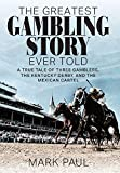 The Greatest Gambling Story Ever Told: A True