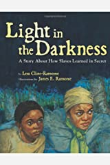 Light in the Darkness: A Story about How Slaves Learned in Secret Hardcover