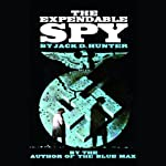 The Expendable Spy  | Jack D. Hunter