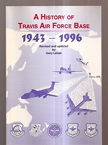 (A history of Travis Air Force Base, 1943-1996)