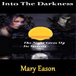 Into the Darkness: The Night Gives Up Its Secrets | Mary Eason