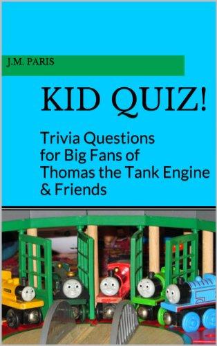 Kid Quiz! Trivia Questions for Big Fans of Thomas the Tank Engine & Friends (Thomas The Tank Engine Island Of Sodor)