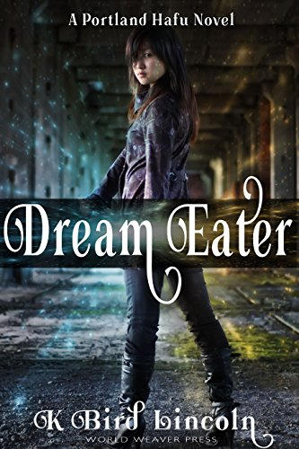 Dream Eater (Portland Hafu Book 1) by [Lincoln, K. Bird]