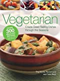 img - for Vegetarian: Create Great-Tasting Dishes Through the Seasons by Morris, Ting, Lane, Rachel, Bardi, Carla (2010) Mass Market Paperback book / textbook / text book