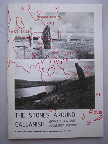 Stones Around Callanish: Guide to the Minor Megalithic Sites of the Callanish Area