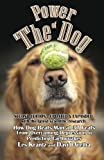 img - for POWER OF THE DOG (2nd Edition, Fully Revised & Expanded): How Dog Beats Man at 37 Feats From Overcoming Depression to Predicting Earthquakes book / textbook / text book