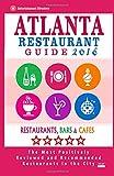 Atlanta Restaurant Guide 2016: Best Rated Restaurants in Atlanta - 500 restaurants, bars and cafés recommended for visitors