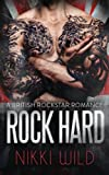 rock hard a british rockstar bad boy romance
