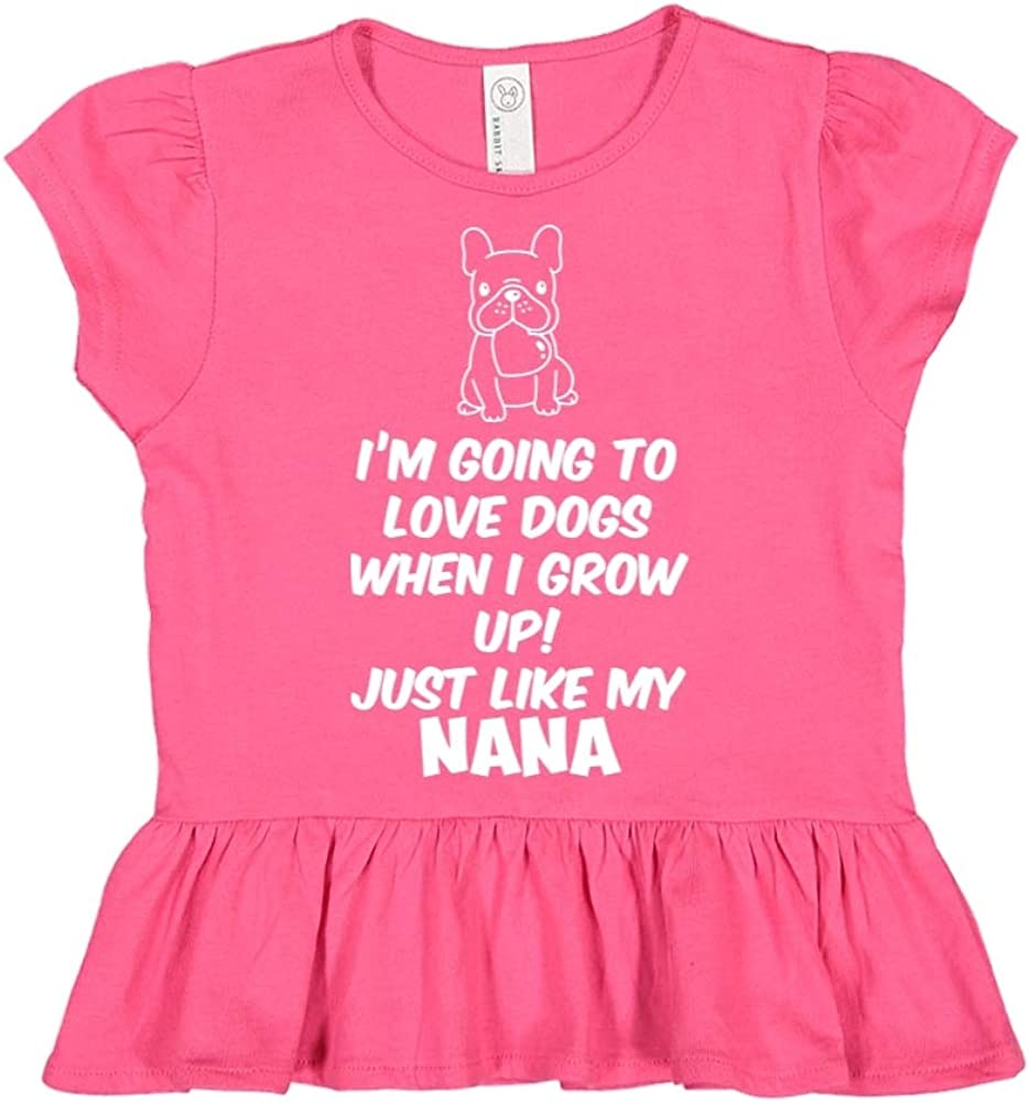 Im Going to Love Dogs When I Grow Up Just Like My Nana Toddler//Kids Ruffle T-Shirt