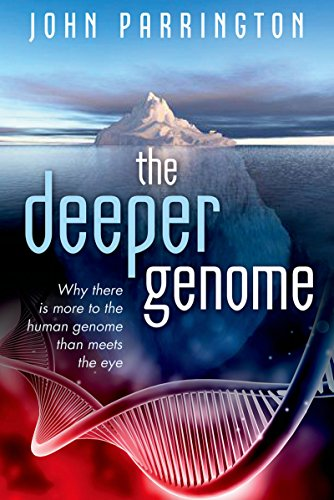 The Deeper Genome: Why there is more to the human genome than meets the eye Pdf