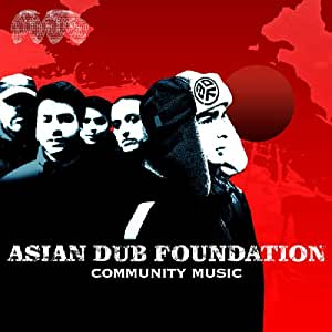 Asian Dub Foundation: Community Music