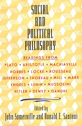 Social and Political Philosophy: Readings From Plato to Gandhi [John Somerville - Ronald Santoni] (Tapa Blanda)