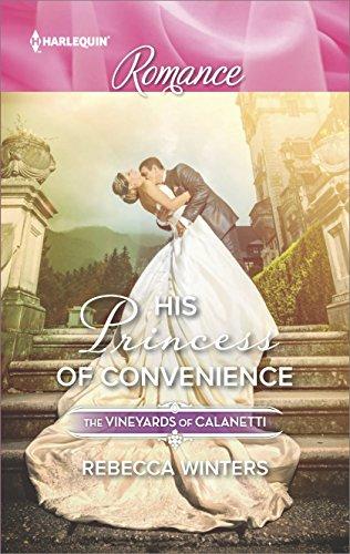 World Vineyard Italian - His Princess of Convenience: An Emotional Cinderella Romance (The Vineyards of Calanetti Book 4503)